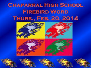 Chaparral High School Firebird Word Thurs., Feb. 20, 2014