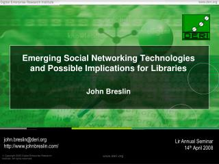 Emerging Social Networking Technologies and Possible Implications for Libraries