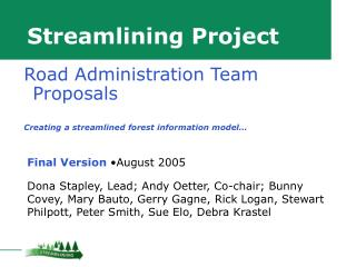 Streamlining Project     Final Version  August 2005 Dona Stapley, Lead; Andy Oetter, Co-chair; Bunny Covey, Mary Bauto,