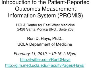 Ron D. Hays, Ph.D. UCLA Department of Medicine February 11, 2010, ~12:15-1:15pm