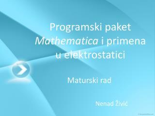 Programski paket  Mathematica  i primena u elektrostatici