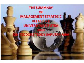 THE SUMMARY OF MANAGEMENT STRATEGIC KELAS C + E UNIVERSITAS CIPUTRA 2013