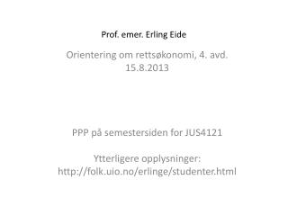 Prof.  emer . Erling Eide