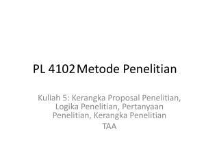 PL 4102Metode Penelitian