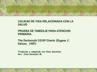 CALIDAD DE VIDA RELACIONADA CON LA SALUD PRUEBA DE TAMIZAJE PARA ATENCION PRIMARIA.