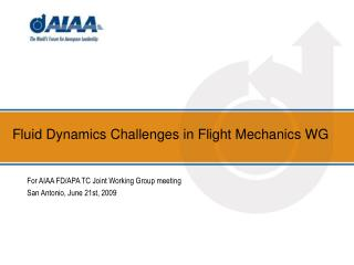 Fluid Dynamics Challenges in Flight Mechanics WG