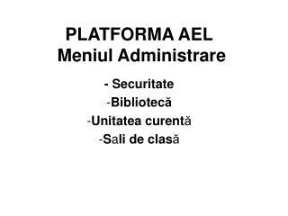 PLATFORMA AEL  Meniul Administrare