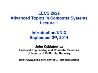 EECS 262a  Advanced Topics in Computer Systems Lecture 1 Introduction/UNIX September  3 rd , 2014