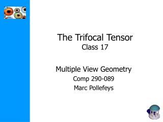 The Trifocal Tensor Class 17