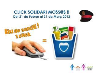 CLICK SOLIDARI MOSS@S !! Del 21 de Febrer al 31 de Març 2012