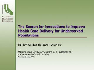 The Search for Innovations to Improve Health Care Delivery for Underserved Populations