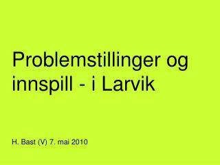 Problemstillinger og innspill - i Larvik