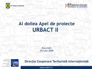 Al doilea Apel de proiecte  URBACT II Bucureşti 09 iulie 2009