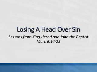 Losing A Head Over Sin