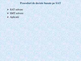 Proceduri de decizie bazate pe SAT