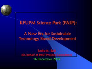 KFUPM Science Park (PASP): A New Era for Sustainable Technology Based Development