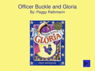Officer Buckle and Gloria By: Peggy Rathmann
