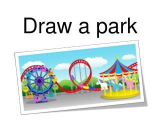 Draw a park