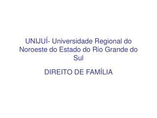 UNIJUÍ- Universidade Regional do Noroeste do Estado do Rio Grande do Sul
