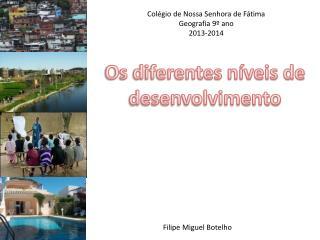 Colégio de Nossa Senhora de Fátima Geografia 9º ano 2013-2014