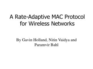 A Rate-Adaptive MAC Protocol for Wireless Networks