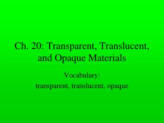 Ch. 20: Transparent, Translucent, and Opaque Materials