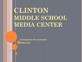 CLINTON MIDDLE SCHOOL MEDIA CENTER