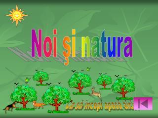 Noi ?i natura