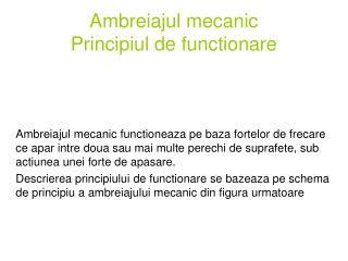 Ambreiajul mecanic Principiul de functionare