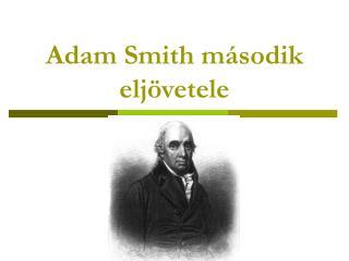 Adam Smith második eljövetele