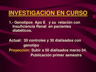 INVESTIGACION EN CURSO