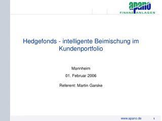 Hedgefonds - intelligente Beimischung im Kundenportfolio Mannheim