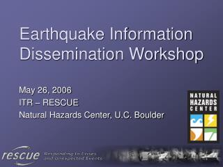 Earthquake Information Dissemination Workshop