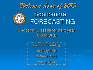 Welcome class of 2015 	Sophomore		FORECASTING