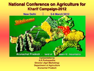 National Conference on Agriculture for  Kharif Campaign-2012 New Delhi   	:       5-6 March'2012