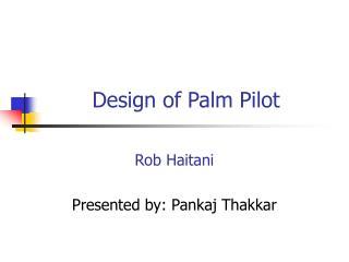 Design of Palm Pilot