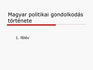 Magyar politikai gondolkod�s t�rt�nete