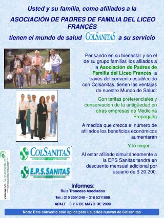 Informes: Ruiz Troncoso Asociados Tel.: 310 2091240 – 316 5311080 APALF   5 Y 6 DE MAYO DE 2009