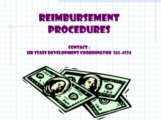 REIMBURSEMENT PROCEDURES Contact : HR Staff Development Coordinator  365-4534