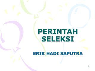 PERINTAH SELEKSI
