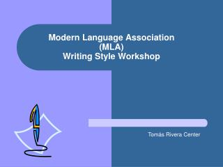 Modern Language Association  (MLA)  Writing Style Workshop