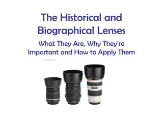 The Historical and Biographical Lenses