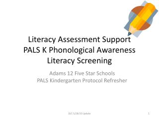 Literacy Assessment Support PALS K Phonological Awareness Literacy Screening