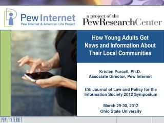How Young Adults Get          News and Information About Their Local Communities