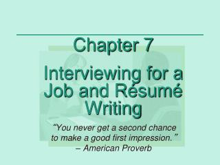 Chapter 7 Interviewing for a Job and Résumé Writing