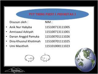 Disusun oleh :NIM : Anik Nur Habyba115100713111005 Annisaaul Azkiyah115100713111001