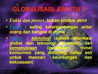 GLOBALISASI, APA ITU ?