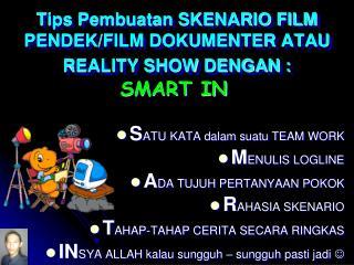 Tips Pembuatan SKENARIO FILM PENDEK/FILM DOKUMENTER ATAU REALITY SHOW DENGAN :