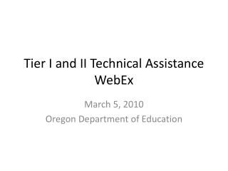 Tier I and II Technical Assistance WebEx