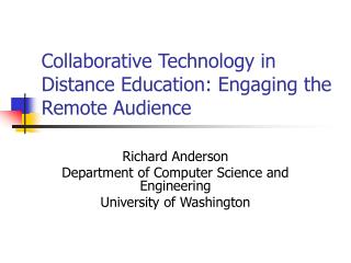 Collaborative Technology in Distance Education: Engaging the Remote Audience
